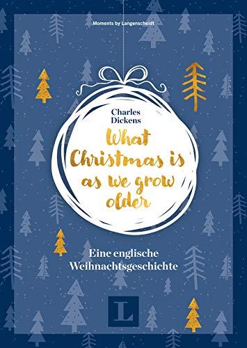 What Christmas is as we grow older - Eine englische Weihnachtsgeschichte (Mini-Lektüre Weihnachten)