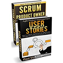 Agile Product Management: (Box set): Scrum Product Owner: 21 Tips for Working with your Scrum Master & User Stories  21 Tips (scrum, scrum master, agile development, agile software development)