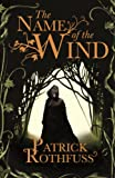 The Name of the Wind: The Kingkiller Chonicle: Book 1 (Kingkiller Chonicles) (English Edition)