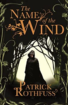 The Name of the Wind: The Kingkiller Chonicle: Book 1 (Kingkiller Chonicles) (English Edition) von [Rothfuss, Patrick]