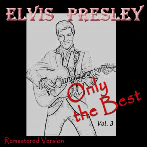 Elvis Presley: Only the Best, ...