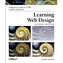 Learning Web Design: A Beginner's Guide to HTML, Graphics, and Beyond by Jennifer Niederst Robbins (2003-07-05)