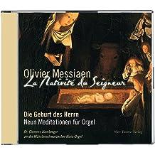 Olivier Messiaen: La Nativité du Seigneur: Die Geburt Christi
