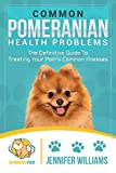 #2: Common Pomeranian Health Problems: The Definitive Guide To Treating Your Pom's Common Illnesses
