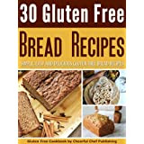 30 Gluten Free Bread Recipes - Simple, Easy and Delicious Gluten Free Bread Recipes (Gluten Free Recipes, Gluten Free Baking Recipes, Gluten Free Cookbook, ... Recipes, Gluten Free Diet) (English Edition)
