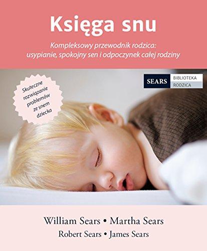 ksiega-snu-kompleksowy-przewodnik-rodzica-usypianie-spokojny-sen-i-odpoczynek-calej-rodziny