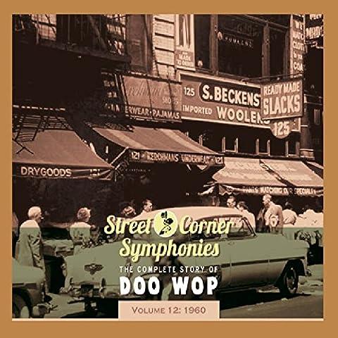 Street Corner Symphonies - The Complete Story Of Doo Wop: Volume 12 - 1960