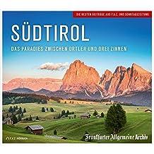 Südtirol: Das Paradies zwischen Ortler und Drei Zinnen