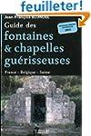 Guide des fontaines & chapelles gu�ri...