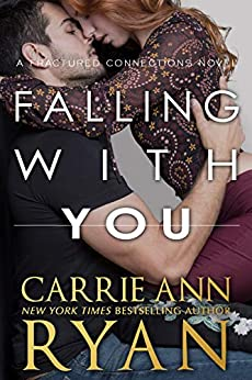 Falling With You (Fractured Connections Book 3) by [Ryan, Carrie Ann]