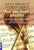 Aus der Seele gespielt. Eine Einführung in Musiktherapie von Hans-Helmut Decker-Voigt (1. Dezember 1991) Taschenbuch