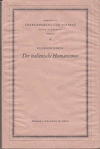 Der italienische Humanismus. Nach dem Manuskript ins Deutsche übertragen von Giuseppe Zamboni.
