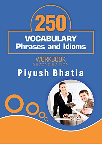 VOCABULARY Phrases and Idioms Workbook(English Improvement for Success) By BM English Institute  available at amazon for Rs.150
