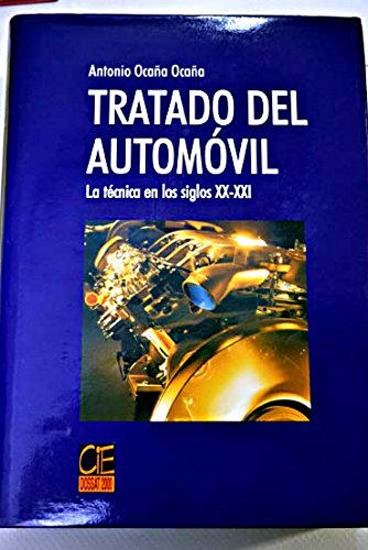 Tratado del Automovil - Tecnica En Los Siglos XX y por Antonio Ocaa
