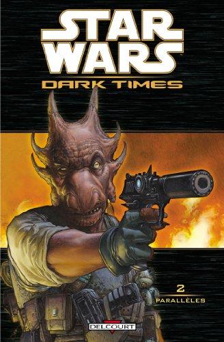 Star Wars - Dark Times T02 : Parallèles