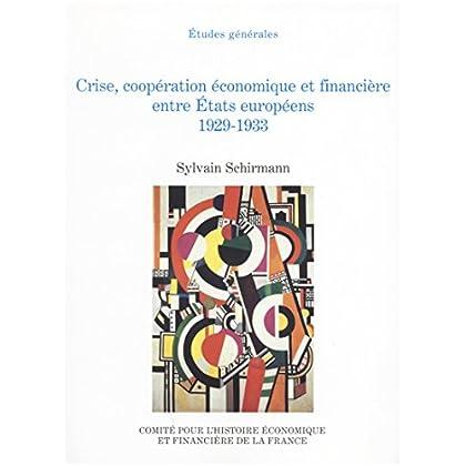 Crise, coopération économique et financière entre États européens, 1929-1933 (Histoire économique et financière - XIXe-XXe)