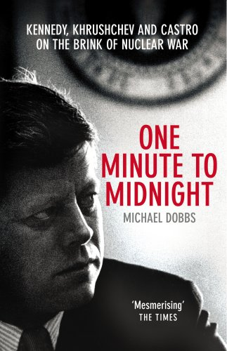 one-minute-to-midnight-kennedy-khrushchev-and-castro-on-the-brink-of-nuclear-war