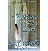 By Gayle, Catherine [ To Enchant an Icy Earl ] [ TO ENCHANT AN ICY EARL ] Sep - 2013 { Paperback }