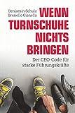 Wenn Turnschuhe nichts bringen: Der CEO-CODE für starke Führungskräfte