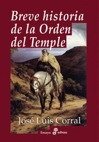 Breve historia de la orden del temple (Ensayo histórico)