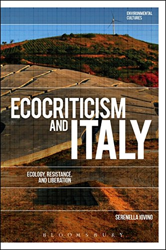 Ecocriticism and Italy: Ecology, Resistance, and Liberation di Serenella Iovino,Greg Garrard,Richard Kerridge