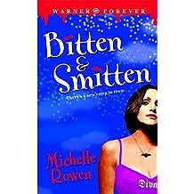 Bitten & Smitten (Immortality Bites, Book 1) by Michelle Rowen (2006-01-01)
