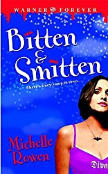 Bitten & Smitten (Immortality Bites, Book 1) by Michelle Rowen (2006-01-01)