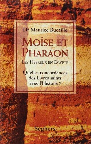 MOISE ET PHARAON par MAURICE BUCAILLE
