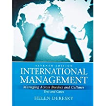 International Management: Managing Across Borders and Cultures, Text and Cases (7th Edition) by Helen Deresky (2010-01-17)
