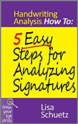 5 Easy Steps for Analyzing Signatures: Handwriting Analysis How To (English Edition)