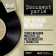 Yehudi Menuhin présente les instruments de l'orchestre (Stereo Version)