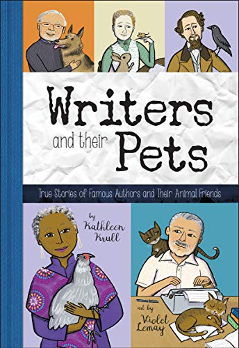 Writers and Their Pets: True Stories of Famous Artists and Their Animal Friends