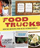 Food Trucks: Stories and Recipes from America's Best Kitchens on Wheels