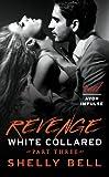White Collared Part Three: Revenge (Benediction)