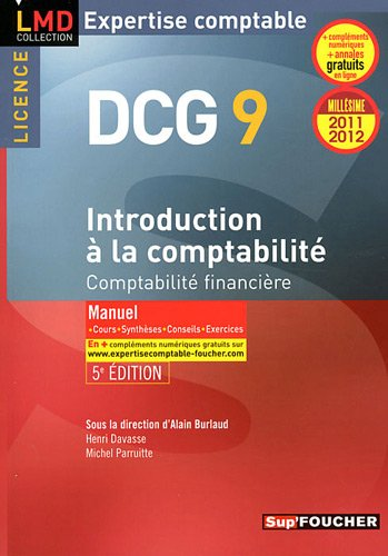 DCG 9 Introduction à la comptabilité Manuel Millésime 2011-2012. 5e édition: Comptabilité financière