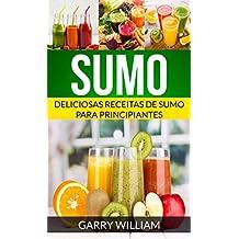 Sumo: Deliciosas Receitas de Sumo para Principiantes (Portuguese Edition)