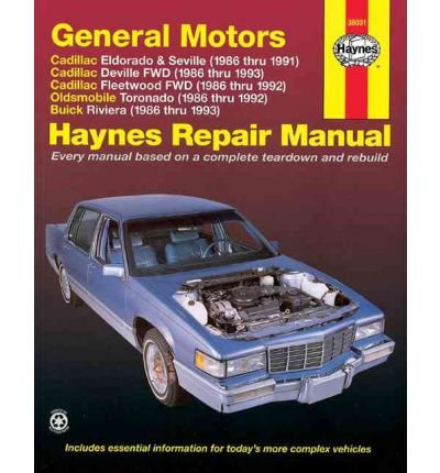 [(GM Cadillac Eldorado, Seville, Deville, Fleetwood (Fwd), Oldsmobile Tornado and Buick Riviera (1986-1993) Automotive Repair Manual)] [Author: John Maddox] published on (December, 1999)