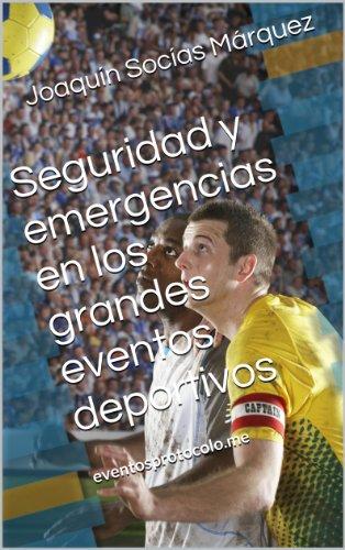 Descargar Libro Seguridad y emergencias en los grandes eventos deportivos de Joaquín Socías Márquez