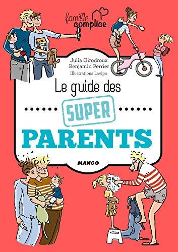 Le guide des super parents (Famille complice)