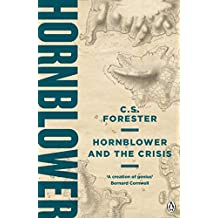 Hornblower and the Crisis (A Horatio Hornblower Tale of the Sea Book 4)