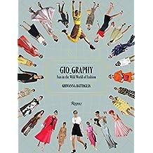 Gio-Graphy: Serious Fun in the Wild World of Fashion