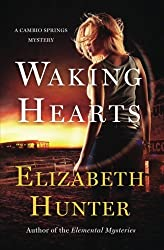 Waking Hearts (Cambio Springs Mysteries) (Volume 3) by Elizabeth Hunter (2015-11-24)