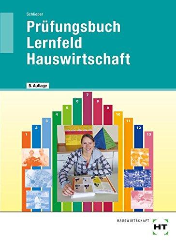 Prüfungsbuch Lernfeld Hauswirtschaft von Cornelia A. Schlieper (SHM-CD, 1. Juli 2014) Broschiert