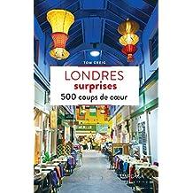 Londres surprises: 500 adresses insolites et coups de cœur pour découvrir la ville de Londres ! (Patrimoine régional)