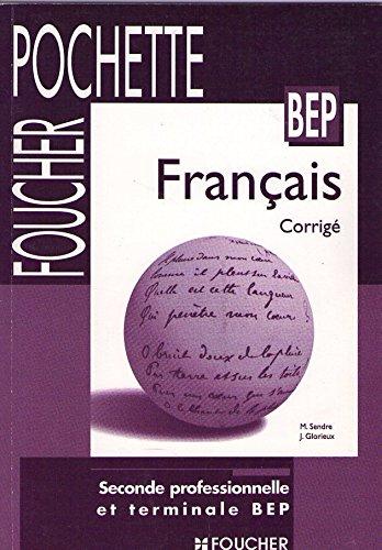 Français : BEP, 2nde professionnelle et Terminale - Corrigés