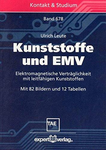 Kunststoffe und EMV: Elektromagnetische Verträglichkeit mit leitfähigen Kunststoffen (Kontakt & Studium)