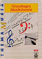 Thema Musik. Grundlagen Musiktheorie: Arbeitsheft Sekundarstufe II