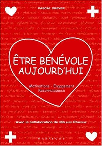 Etre bénévole aujourd'hui : Motivations-Engagement-Reconnaissance par Pascal Dreyer