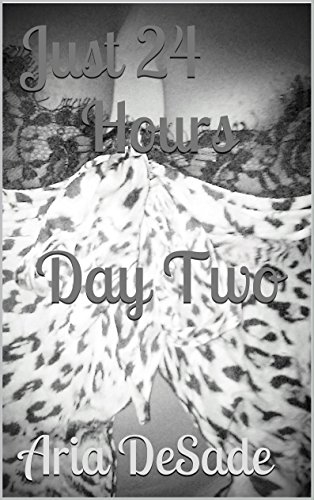 Just 24Hours  Day Two: Day Two (Just 24 Hours Book 2) (English Edition)