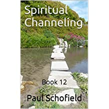 Spiritual Channeling: Book 12